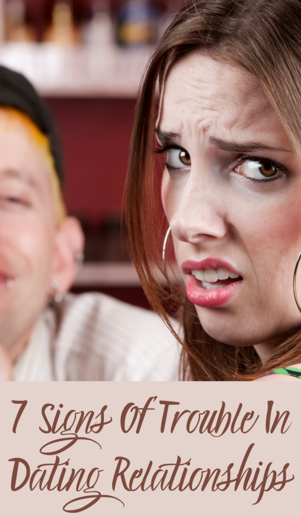 Signs Of Trouble In Dating Relationships